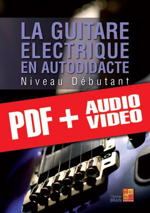La guitare électrique en autodidacte - Débutant (pdf + mp3 + vidéos)