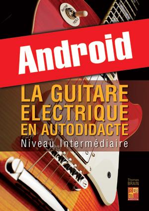 La guitare électrique en autodidacte - Intermédiaire (Android)