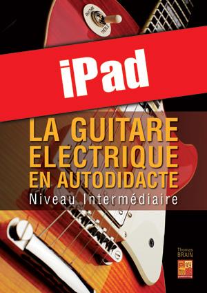 La guitare électrique en autodidacte - Intermédiaire (iPad)