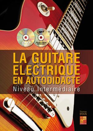 la guitare lectrique en autodidacte interm diaire guitare m thodes pour les d butants. Black Bedroom Furniture Sets. Home Design Ideas