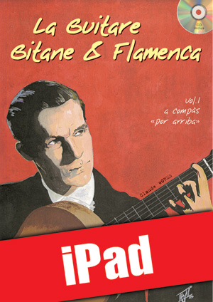 La guitare gitane & flamenca - Volume 1 (iPad)