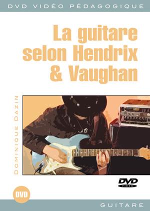 La guitare selon Hendrix & Vaughan