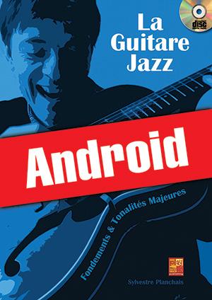 La guitare jazz - Fondements & tonalités majeures (Android)