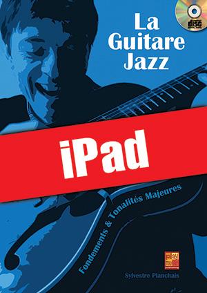 La guitare jazz - Fondements & tonalités majeures (iPad)
