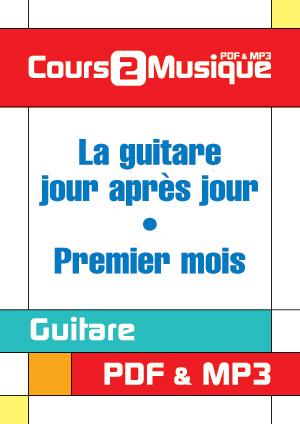 La guitare, jour après jour - Premier mois