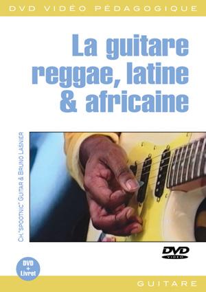 La guitare reggae, latine & africaine