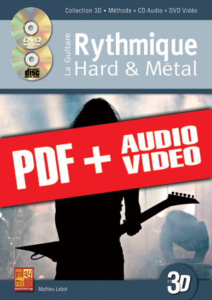La guitare rythmique hard & métal en 3D (pdf + mp3 + vidéos)