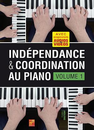Indépendance & coordination au piano - Volume 1