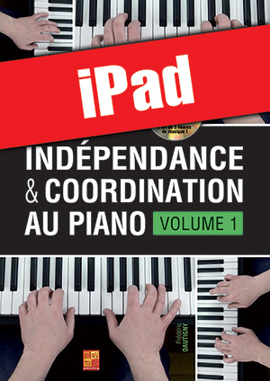 Indépendance & coordination au piano - Volume 1 (iPad)