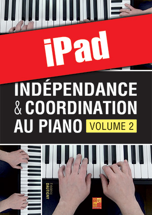 Indépendance & coordination au piano - Volume 2 (iPad)
