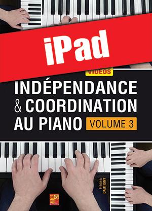 Indépendance & coordination au piano - Volume 3 (iPad)