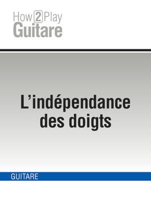 L'indépendance des doigts