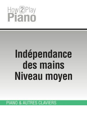 Indépendance des mains - Niveau moyen
