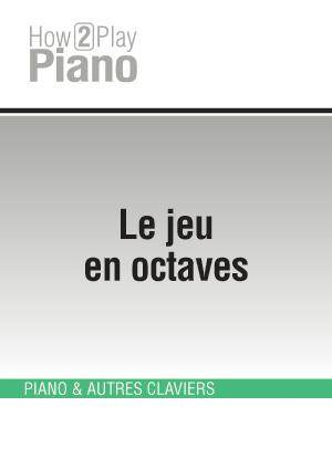 Le jeu en octaves