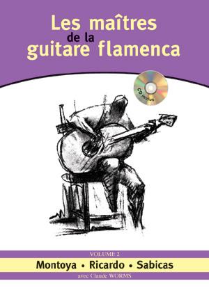 Les maîtres de la guitare flamenca - Volume 2