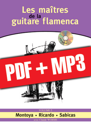 Les maîtres de la guitare flamenca - Volume 2 (pdf + mp3)