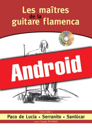 Les maîtres de la guitare flamenca - Volume 1 (Android)