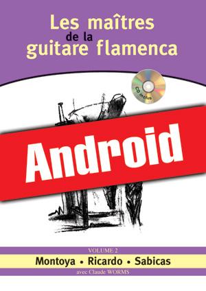Les maîtres de la guitare flamenca - Volume 2 (Android)