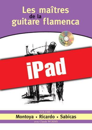 Les maîtres de la guitare flamenca - Volume 2 (iPad)
