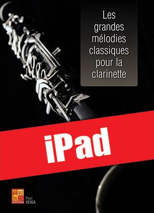 Les grandes mélodies classiques pour la clarinette (iPad)