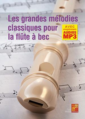 Les grandes mélodies classiques pour la flûte à bec