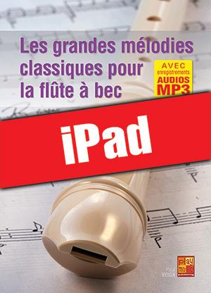 Les grandes mélodies classiques pour la flûte à bec (iPad)