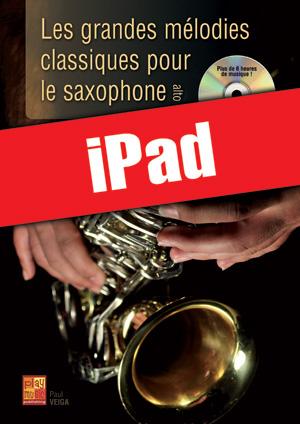 Les grandes mélodies classiques pour le saxophone (iPad)