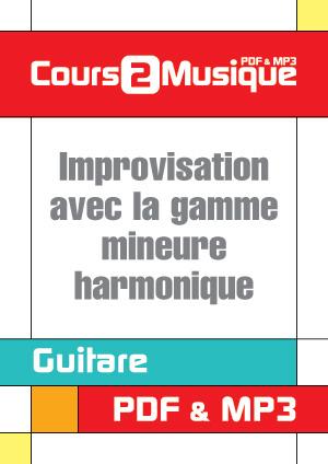 Improvisation avec la gamme mineure harmonique