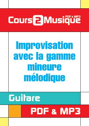 Improvisation avec la gamme mineure mélodique