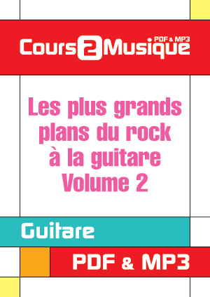 Les plus grands plans du rock à la guitare - Volume 2