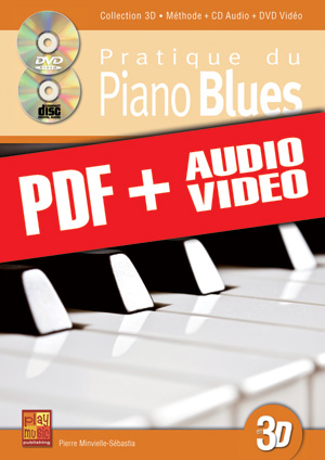 Pratique du piano blues en 3D (pdf + mp3 + vidéos)
