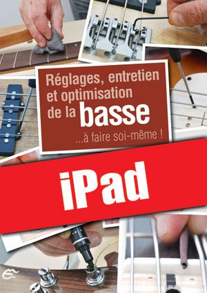 Réglages, entretien et optimisation de la basse (iPad)