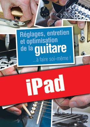 Réglages, entretien et optimisation de la guitare (iPad)