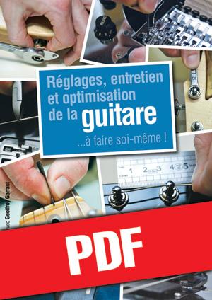 Réglages, entretien et optimisation de la guitare (pdf)