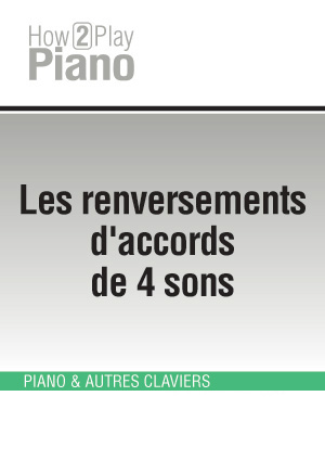 Les renversements d'accords de 4 sons