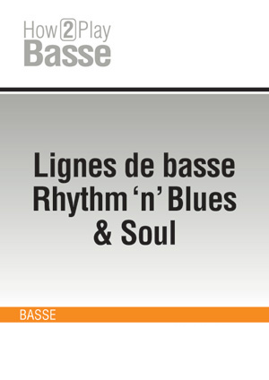 Lignes de basse Rhythm 'n' Blues & Soul