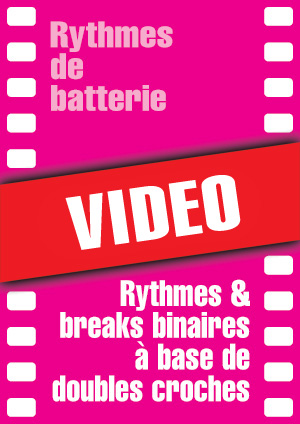 Rythmes & breaks binaires à base de doubles croches