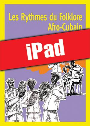Les rythmes du folklore afro-cubain (iPad)