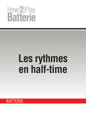 Les rythmes en half-time