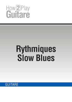 Rythmiques Slow Blues
