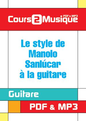 Le style de Manolo Sanlúcar à la guitare