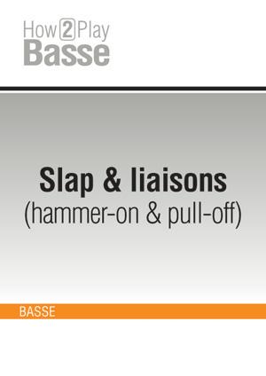 Slap & liaisons (hammer-on & pull-off)