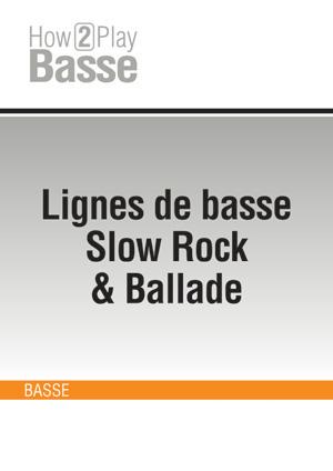 Lignes de basse Slow Rock & Ballade