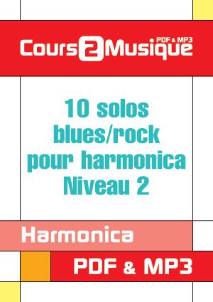 10 solos Blues/Rock pour harmonica - Niveau 2