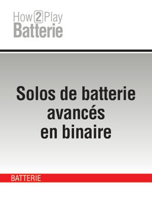 Solos de batterie avancés en binaire