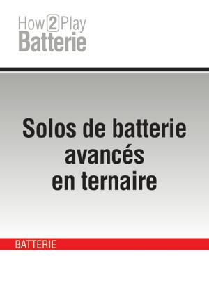 Solos de batterie avancés en ternaire