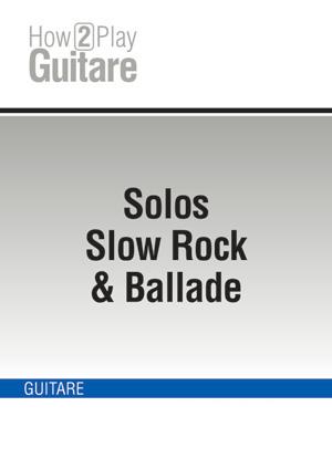 Solos Slow Rock & Ballade