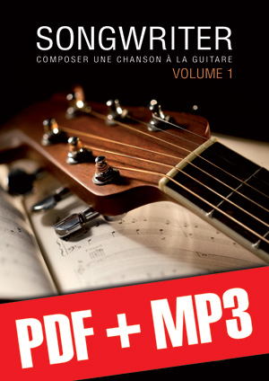 Songwriter - Composer une chanson à la guitare (pdf + mp3)