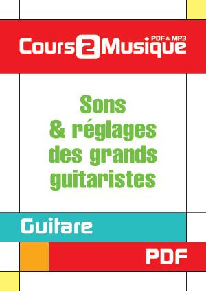Sons & réglages des grands guitaristes