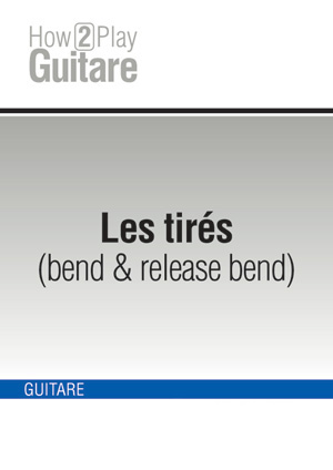 Les tirés (bend & release bend)